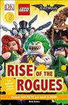 DK Readers L2: The Lego(r) Batman Movie Rise of the Rogues: Can Batman Stop the Villains?