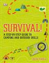 Survival!: A Step-By-Step Guide to Camping and Outdoor Skills