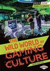 The Wild World of Gaming Culture