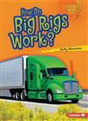How Do Big Rigs Work