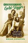 American Gold Digger: Marriage, Money, and the Law from the Ziegfeld Follies to Anna Nicole Smith