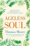Ageless Soul: An uplifting meditation on the art of growing older