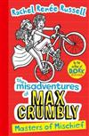 Misadventures of Max Crumbly 3: Masters of Mischief