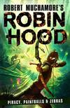Robin Hood 2: Piracy, Paintballs & Zebras