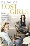 Lost Girls: Love, War and Literature: 1939-51