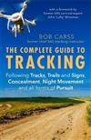 The Complete Guide to Tracking (Third Edition): Following tracks, trails and signs, concealment, night movement and all forms of pursuit