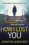 How I Lost You: The Number 1 Ebook Bestseller