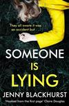 Someone Is Lying: The 'dark and twisty delight' from No.1 bestselling author Jenny Blackhurst