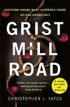 Grist Mill Road: Everyone knows what happened. No one knows why.