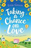 Taking a Chance on Love: Feel-good, romantic and uplifting - a book sure to warm your heart!