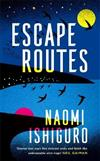 Escape Routes: 'A writer whose voice I hope to be following for many years to come' Rowan Hisayo Buchanan