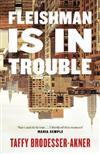 Fleishman Is in Trouble: THE SUNDAY TIMES TOP TEN BESTSELLER
