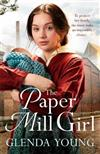 The Paper Mill Girl: An emotionally gripping family saga of triumph in adversity