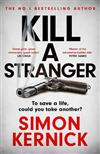 Kill A Stranger: the twisting new thriller from the number one bestseller