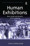 Human Exhibitions: Race, Gender and Sexuality in Ethnic Displays