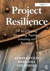 Project Resilience: The Art of Noticing, Interpreting, Preparing, Containing and Recovering