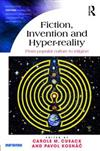 Fiction, Invention and Hyper-reality: From popular culture to religion