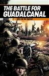 The Battle for Guadalcanal: Hell in the Pacific
