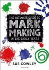 The Ultimate Guide to Mark Making in the Early Years