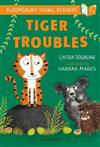 Tiger Troubles: A Bloomsbury Young Reader: White Book Band