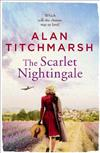 The Scarlet Nightingale: The thrilling wartime love story by national treasure Alan Titchmarsh