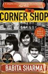 The Corner Shop: The true story of the little shops - and shopkeepers - keeping Britain going