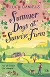 Summer Days at Sunrise Farm: the charming and romantic holiday read