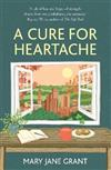 A Cure for Heartache: Life's simple pleasures, one moment at a time