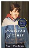 Position of Trust: A football dream betrayed - Shortlisted for the Telegraph Sports Book Award 2020