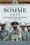 The Battle of the Somme 1916: Developing the Offensive July to Mid September