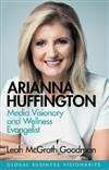 Arianna Huffington: Building the Huffington Post and Thrive Global