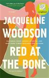 Red at the Bone: The New York Times bestseller from the National Book Award-winning author
