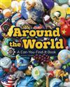 Around the World: A Can-You-Find-It Book