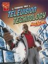 Stem Adventures: The Terrific Tale of Television Technology