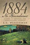 1884 No Boundaries: A Story of Espionage, and International Intrigue