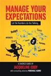 Manage Your Expectations: Let the Numbers Do the Talking