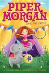 Piper Morgan Joins the Circus, Volume 1