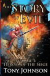 The Story of Evil: Volume I: Heroes of the Siege