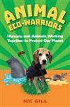 Animal Eco-Warriors: Humans and Animals Working Together to Protect Our Planet