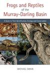 Frogs and Reptiles of the Murray?Darling Basin: A Guide to Their Identification, Ecology and Conservation