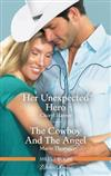 Her Unexpected Hero/The Cowboy and the Angel