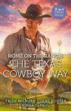 Home On The Ranch: The Texas Cowboy Way/Marrying The Cowboy/Be Mine, Cowboy/Texas Stakeout