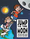 Jump to the Moon: A Book About Setting Realistic Goals