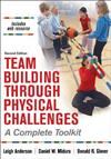 Team Building Through Physical Challenges: A Complete Toolkit