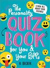 The Personality Quiz Book for You and Your BFFs: Learn All About Your Friends!