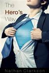 The Hero's Way: A 10 Day Study-Journal on Becoming the Hero You Were Made to Be