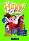The Funny Girl: Making Friends and Horsing Around: A 4D Book
