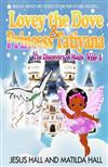 Lovey the Dove & Princess Tatiyana : The Discovery of Magic