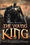 The Young King: Part 3: The Changeling Warriors