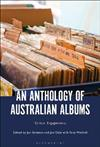 An Anthology of Australian Albums: Critical Engagements